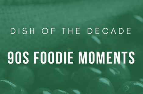 Dish of the decade - The top food trends of the 1990's