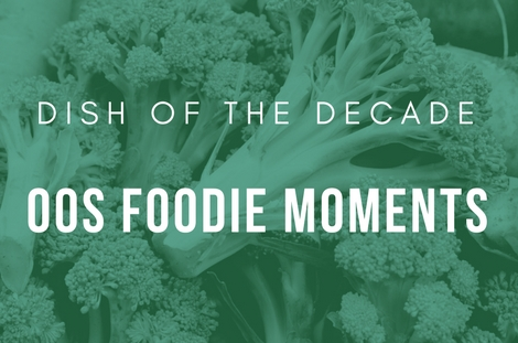 Dish of the decade - The top food trends of the 2000's